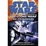 No Prisoners (Star Wars: The Clone Wars) ~ Karen Traviss