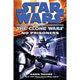 No Prisoners: Star Wars (The Clone Wars)by Karen Traviss