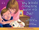 img - for Why Would Someone Want to Die? book / textbook / text book