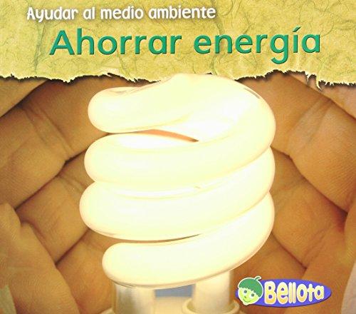 Ahorrar energia / Saving Energy (Ayudar Al Medio Ambiente / Help the Environment)