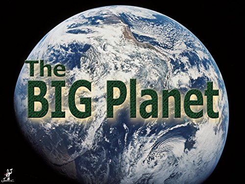 The Big Planet