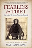 Fearless in Tibet: The Life of the Mystic Terton Sogyal