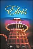 Elvis (Lives) (0297829793) by Mason, Bobbie Ann