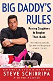 img - for Big Daddy's Rules: Raising Daughters Is Tougher Than I Look by Schirripa, Steve (2014) Paperback book / textbook / text book