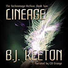 Lineage: The Technomage Archive, Book 2 Audiobook by B.J. Keeton Narrated by CB Droege