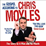 The Gospel According to Chris Moyles | Chris Moyles