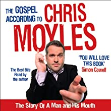 The Gospel According to Chris Moyles (       ABRIDGED) by Chris Moyles Narrated by Chris Moyles