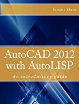 AutoCAD 2012 with AutoLISP: An introductory guide