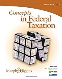 Concepts in Federal Taxation 2012 (with H&R BLOCK At Home Tax Preparation Software CD-ROM and RIA Checkpoint 6-Month Printed Access Card)