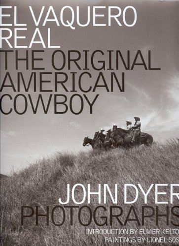 El Vaquero Real: The Original American Cowboy