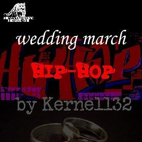 Amazon Wedding March Hip Hop Hip Hop Version Kernell32 MP3 Downloads