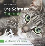 Die Schnurr-Therapie. Wie Katzen uns heilen