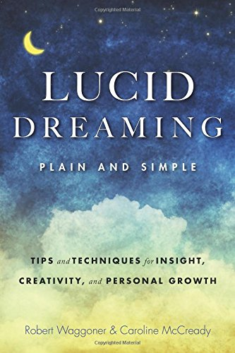 Lucid Dreaming, Plain and Simple: Tips and Techniques for ...