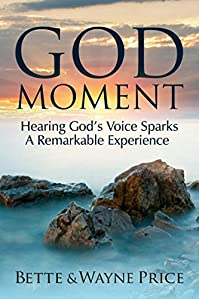 God Moment: Hearing God's Voice Sparks A Remarkable Experience by Bette Price ebook deal