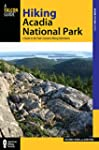 Hiking Acadia National Park, 2nd: A G...