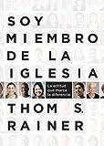 Soy miembro de la iglesia: La actitud que marca la diferencia (Spanish Edition) (1433682605) by Rainer, Thom S.