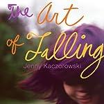 The Art of Falling   Jenny Kaczorowski