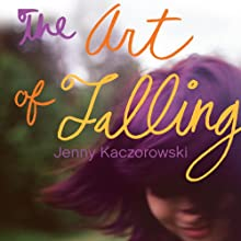 The Art of Falling (       UNABRIDGED) by Jenny Kaczorowski Narrated by Katie Flahive