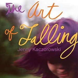 The Art of Falling | [Jenny Kaczorowski]