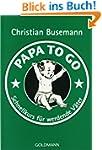 Papa To Go: Schnellkurs f�r werdende...