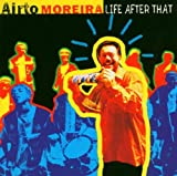 echange, troc Airto Moreira - Life After That