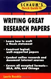 Schaum's Quick Guide to Writing Great Research Papers (Quick Guides) (0070123004) by Rozakis, Laurie