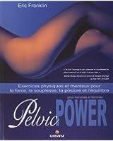 Pelvic Power pour hommes et femmes : Exercices physiques et mentaux pour la force, la souplesse, la posture et l'équilibre