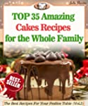 Top 35 Amazing Cakes Recipes for the...