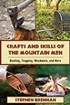 Mountain Man Skills: Hunting, Trappin...