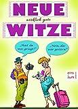 Neue wirklich gute Witze - Das beste Witzebuch aller Zeiten: Lachen garantiert! (Illustrierte Ausgabe)