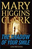 Mary Higgins Clark The Shadow of Your Smile (Thorndike Press Large Print Basic)