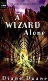 A Wizard Alone (0152049118) by Diane Duane