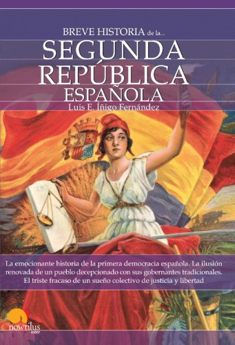 Breve Historia de la Segunda Rep blica espa ola (Spanish Edition)