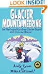 Glacier Mountaineering: An Illustrate...