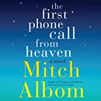 The First Phone Call from Heaven: A Novel (       UNABRIDGED) by Mitch Albom Narrated by Mitch Albom