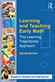 Learning and Teaching Early Math: The Learning Trajectories Approach (Studies in Mathematical Thinking and Learning Series)