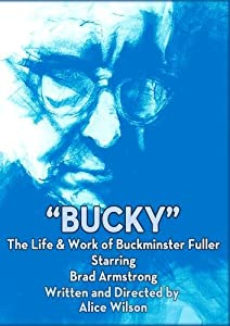 BUCKY: The Life and Work of R. Buckminster Fuller