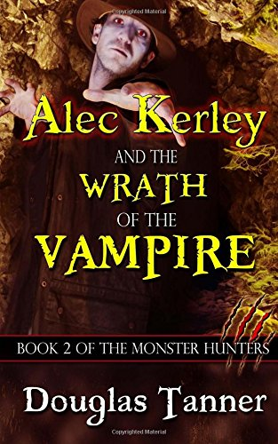 alec-kerley-and-the-wrath-of-the-vampire-volume-2-the-monster-hunters
