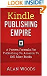 Kindle Publishing Empire: A Proven Fo...