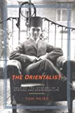 The Orientalist: Solving the Mystery of a Strange and Dangerous Life (1400062659) by Tom Reiss