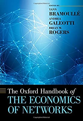 The Oxford Handbook of the Economics of Networks (Oxford Handbooks)