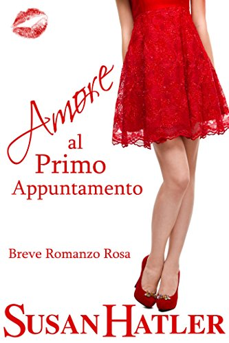 Susan Hatler - Amore al Primo Appuntamento (Italian Edition)