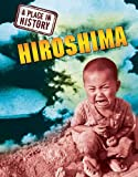 Hiroshima (A Place in History) (1445100487) by Ross, Stewart
