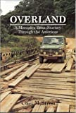 Overland: A Mercedes-Benz Journey Through the Americas