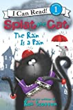 Rob Scotton Splat the Cat: The Rain Is a Pain: 1 (I Can Read! Splat the Cat - Level 1 (Quality))