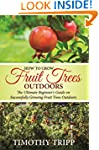 How to Grow Fruit Trees Outdoors: The...