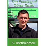 The Feeding of Oliver Smithby K. Bartholomew