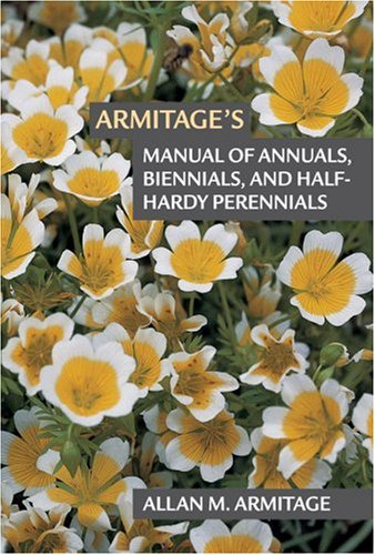 Armitage's Manual of Annuals, Biennials and Half-Hardy...