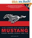 Complete Book of Mustang: Every Model...