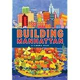 Building Manhattan ~ Laura Vila